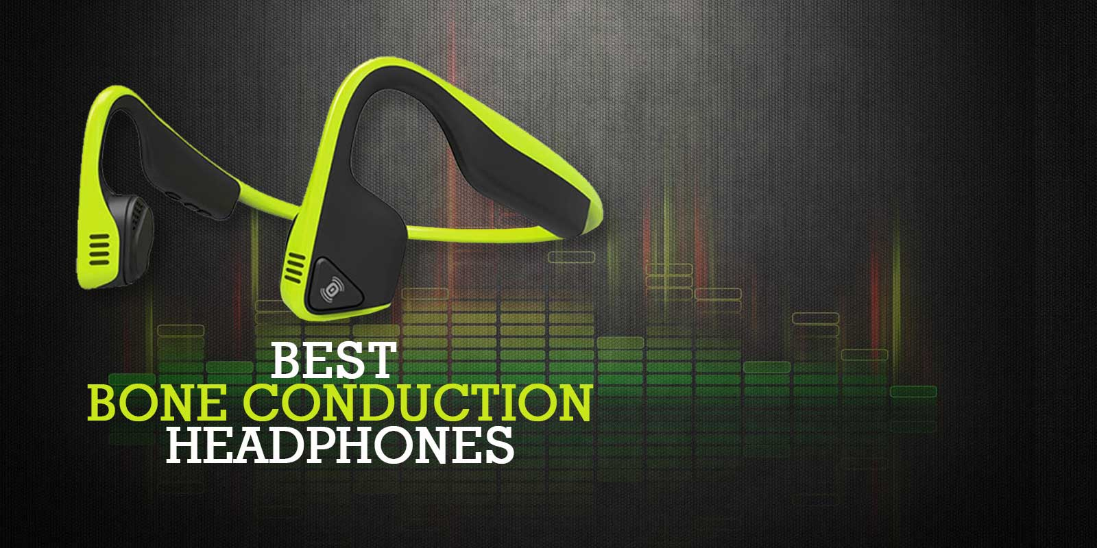 Best Bone Conduction Headphones Reviews in 2019