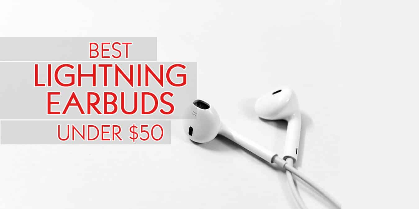 Best Lightning Earbuds Under $50