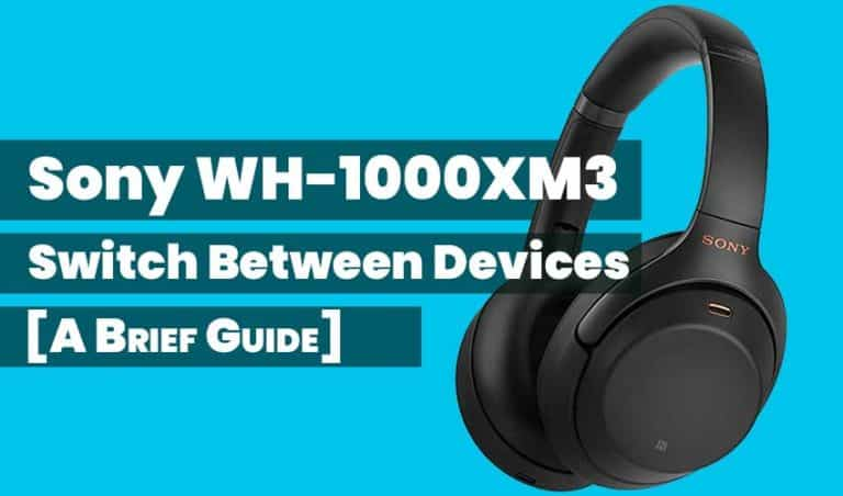 Sony-WH-1000xm3-Switch-Between-Devices-featured-image