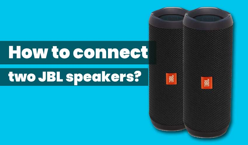 how-to-connect-two-jbl-speakers-featured-image