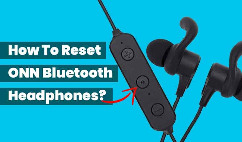 how to reset onn bluetooth headphones featured